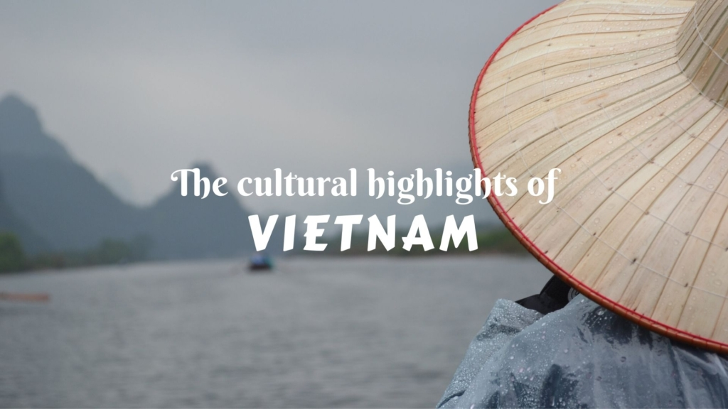 Dive into the culture of Vietnam, taste its cultural highlights!