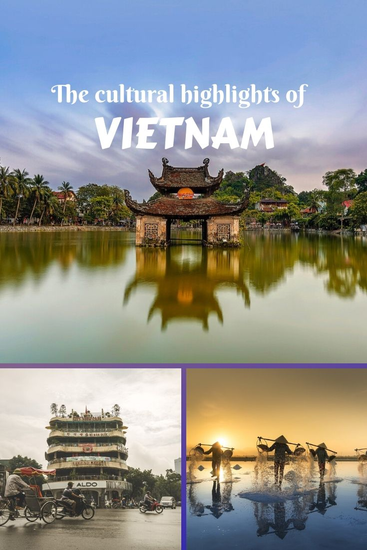 Vietnam is an incredibly beautiful country, rich in nature and culture. Check out some of its best cultural highlights and plan a trip to explore it!