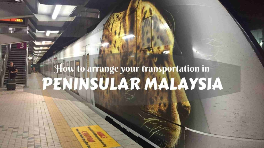 How to arrange your transportation in Peninsular Malaysia