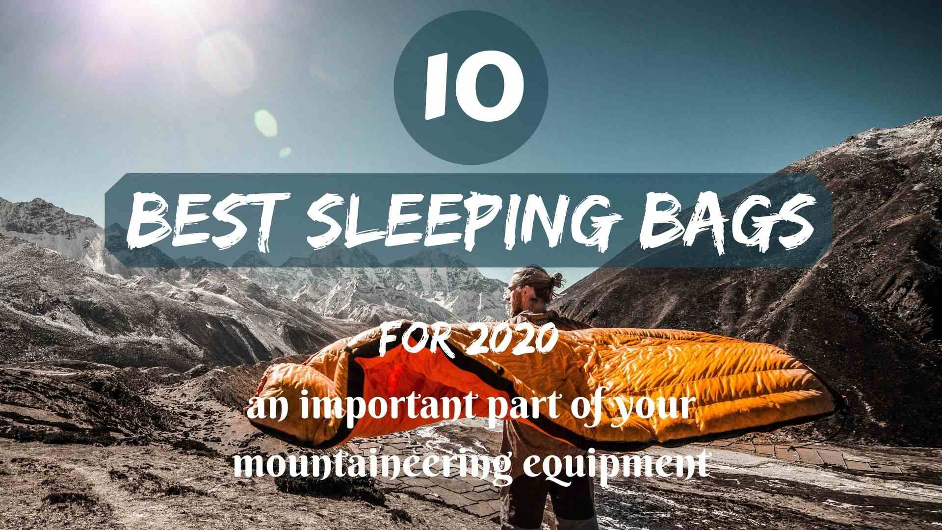The 10 best sleeping bags for 2020- an important part of your mountain equipment