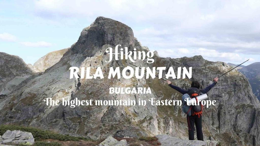Hiking Rila Mountain, Bulgaria, the highest mountain in Easterh Europe